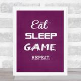 Eat Sleep Game Repeat Quote Typogrophy Wall Art Print