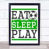 Eat Sleep Play Football Quote Typogrophy Wall Art Print