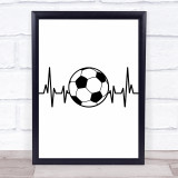Football Soccer Love Heartbeat Quote Typogrophy Wall Art Print