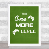 Gaming One More Level Quote Typogrophy Wall Art Print