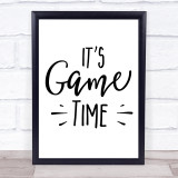 It's Game Time Quote Typogrophy Wall Art Print