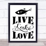 Live Lake Love Fishing Quote Typogrophy Wall Art Print