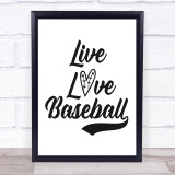 Live Love Baseball Quote Typogrophy Wall Art Print