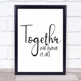 Together We Have It All Simple Quote Typogrophy Wall Art Print