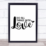 Do All Things With Love Heart Quote Typogrophy Wall Art Print