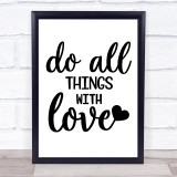 Do All Things With Love Quote Typogrophy Wall Art Print