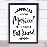 Happiness Is Married To Best Friend Quote Typogrophy Wall Art Print