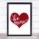 Heart Be Mine Quote Typogrophy Wall Art Print