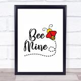 Bee Mine Cute Quote Typogrophy Wall Art Print