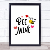 Bee Mine Quote Typogrophy Wall Art Print