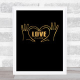 Love Is Love Gold Black Quote Typogrophy Wall Art Print