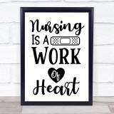 Nursing Is A Work Of Heart Quote Typogrophy Wall Art Print