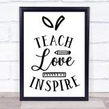Pencil Teach Love Inspire Quote Typogrophy Wall Art Print