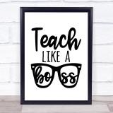 Teach Like A Boss Teacher Quote Typogrophy Wall Art Print