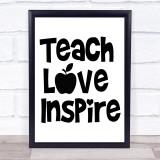 Teach Love Inspire Teacher Quote Typogrophy Wall Art Print