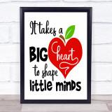 Teacher Big Heart Shape Little Minds Quote Typogrophy Wall Art Print