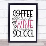 Teacher Coffee Because Wine Not Allowed School Quote Typogrophy Wall Art Print