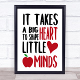 Teacher It Takes A Big Heart Quote Typogrophy Wall Art Print