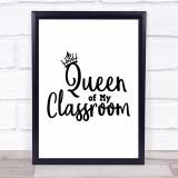 Teacher Queen Of Classroom Quote Typogrophy Wall Art Print