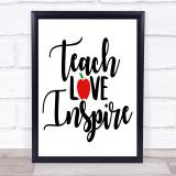 Teacher Teach Love Inspire Quote Typogrophy Wall Art Print