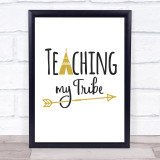 Teaching My Tribe Quote Typogrophy Wall Art Print