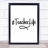 Hashtag Teacher Life Quote Typogrophy Wall Art Print