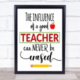 Influence Good Teacher Quote Typogrophy Wall Art Print