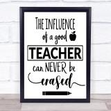 Influence Of A Good Teacher Quote Typogrophy Wall Art Print