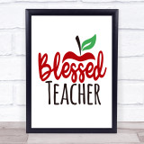 Blessed Teacher Quote Typogrophy Wall Art Print