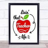 Living That Teacher Life Quote Typogrophy Wall Art Print