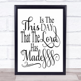 This Is The Day The Lord Has Made Quote Typogrophy Wall Art Print