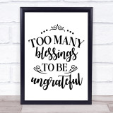 Too Many Blessings Quote Typogrophy Wall Art Print