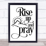 Christian Rise Up & Pray Quote Typogrophy Wall Art Print