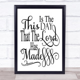 Christian This Is The Day That The Lord Has Made Quote Typogrophy Wall Art Print