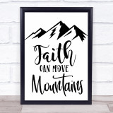 Faith Can Move Mountains Quote Typogrophy Wall Art Print