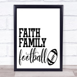 Faith Family American Football Quote Typogrophy Wall Art Print