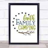Faith Family Camping Quote Typogrophy Wall Art Print