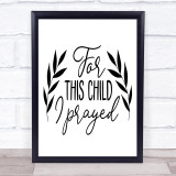 For This Child I Prayed Quote Typogrophy Wall Art Print