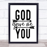God Gave Me You Quote Typogrophy Wall Art Print