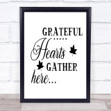 Grateful Hearts Gather Here Quote Typogrophy Wall Art Print