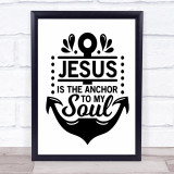 Jesus Is The Anchor To My Soul Quote Typogrophy Wall Art Print