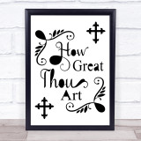 Black & White Christian How Great Quote Typogrophy Wall Art Print