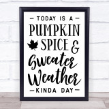 Pumpkin Spice And Sweater Quote Typogrophy Wall Art Print