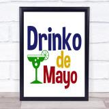 Funny Drinko Cinco De Mayo Quote Typogrophy Wall Art Print