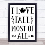 I Love Fall Most Of All Quote Typogrophy Wall Art Print