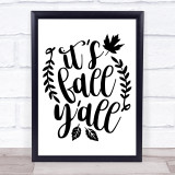It's Fall Yall Quote Typogrophy Wall Art Print