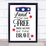July 4Th Land Of The Free Quote Typogrophy Wall Art Print