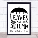 Leaves Are Falling Autumn Calling Quote Typogrophy Wall Art Print