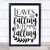 Leaves Falling Autumn Calling Quote Typogrophy Wall Art Print