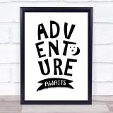 Adventure Awaits Quote Typogrophy Wall Art Print